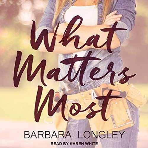 What Matters Most by Barbara Longley