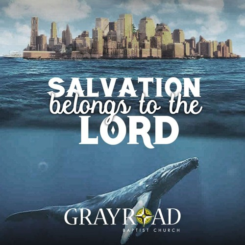 Salvation Belongs to the Lord - Jonah