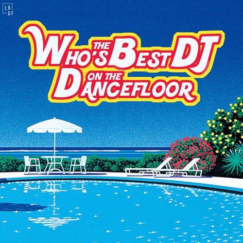 Who's The Best DJ on the Dancefloor? (2019) by Livingroom