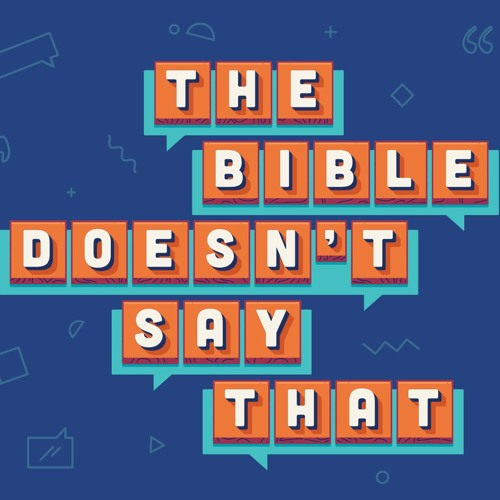 THE BIBLE DOES NOT SAY THAT by Rick Atchley