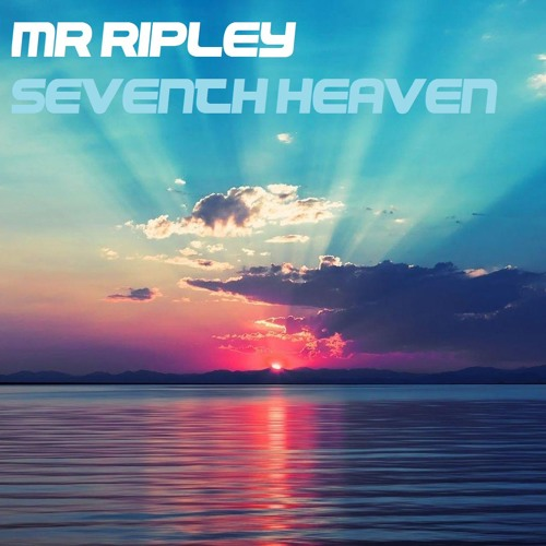 Mr Ripley - Seventh Heaven - OUT NOW!