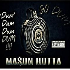 GO DUM - MASON GUTTA