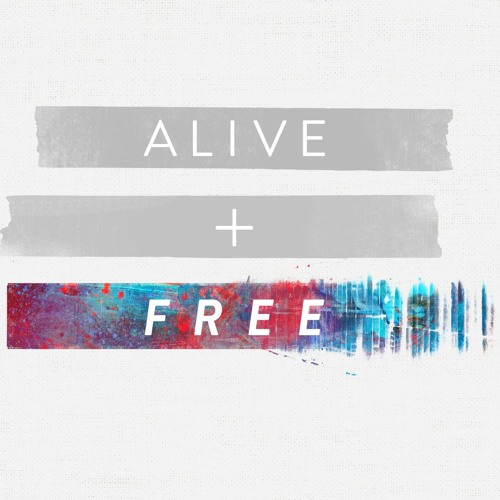 ALIVE AND FREE by Rick Atchley