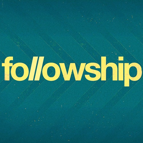 FOLLOWSHIP by Rick Atchley
