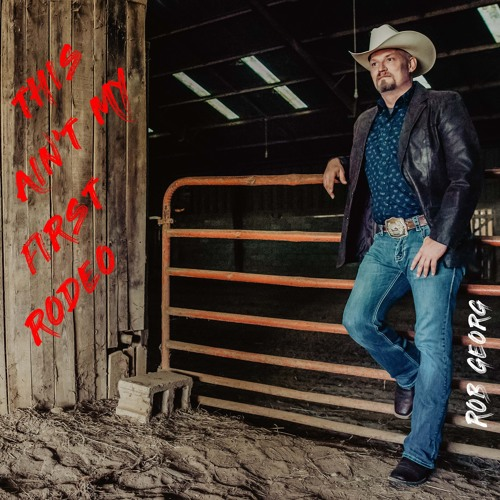 """Rob Georg """"My First Rodeo"""""""