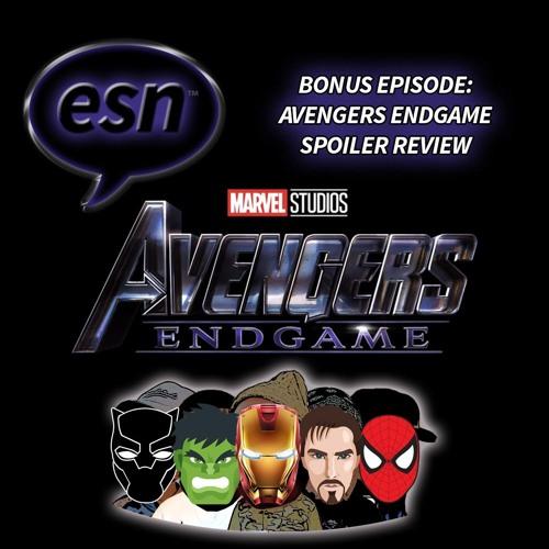 ESN Bonus Episode : Avengers Endgame Spoiler Review & Analysis