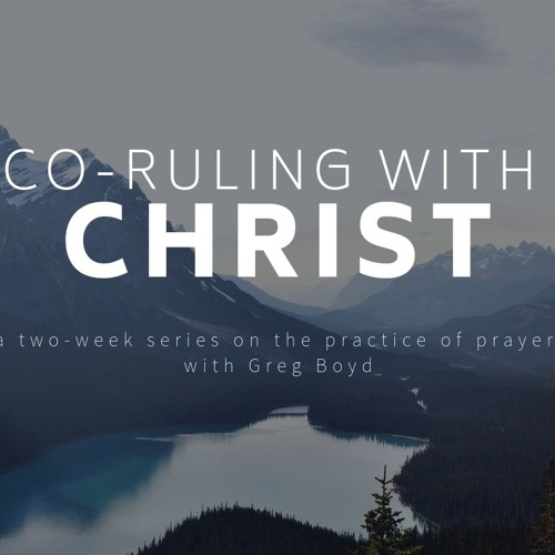 Co-Ruling with Christ