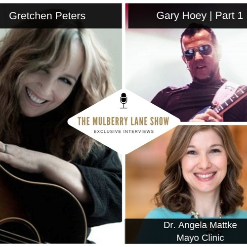 Interviews: Gretchen Peters, Gary Hoey, Dr  Angela Mattke