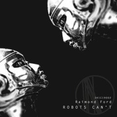 Raimond Ford - Robots Can't EP [341Cuts_Cat. 341C19002] snippet