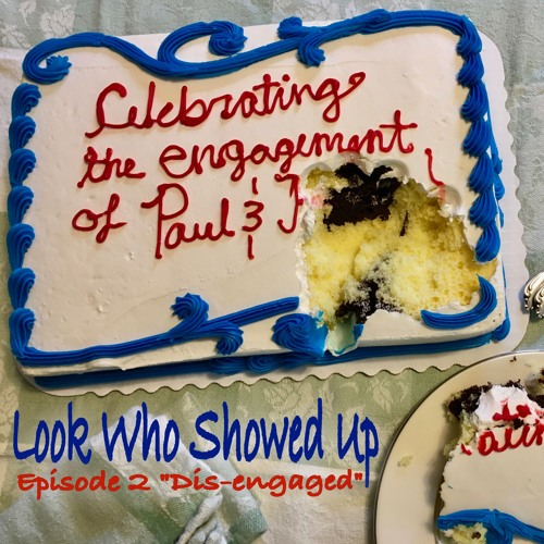 """Look Who Showed Up - Episode 2 """"Dis-engaged"""""""