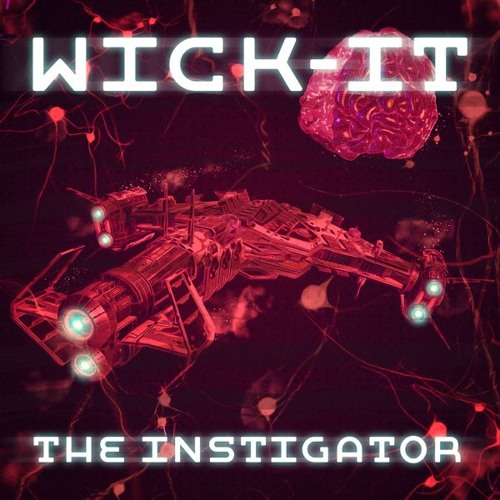 Wick-it The Instigator - Synaptic Journey Demo