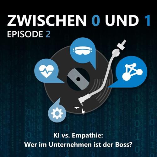 E02: KI vs. Empathie: Wer im Unternehmen ist der Boss?