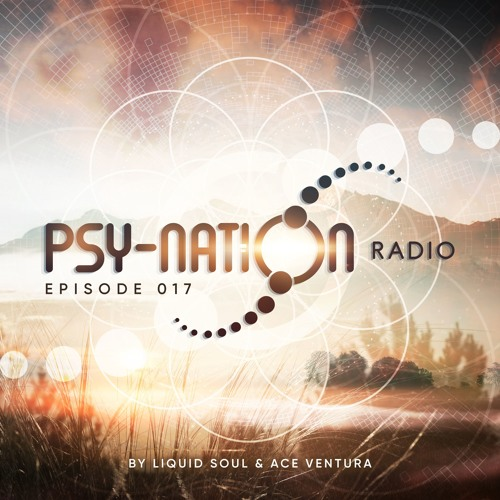 Psy-Nation Radio #017 - incl. Gaudium Mix [Liquid Soul & Ace Ventura]