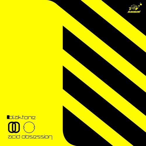 "blaktone - ""Acid Obsession"" (JOBE Remix)"