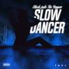 *Slow Dancer*(Prod by .Memphisto)