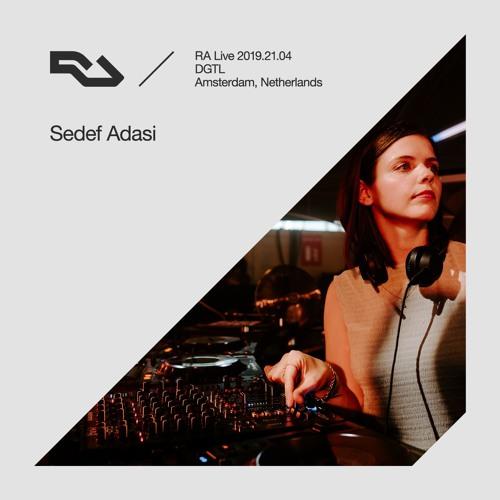 RA Live - 2019.21.04 - Sedef Adasi, DGTL Amsterdam