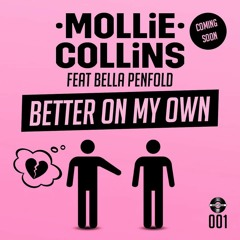 Premiere: Mollie Collins ft Bella Penfold 'Better On My Own' [Right Good Records]