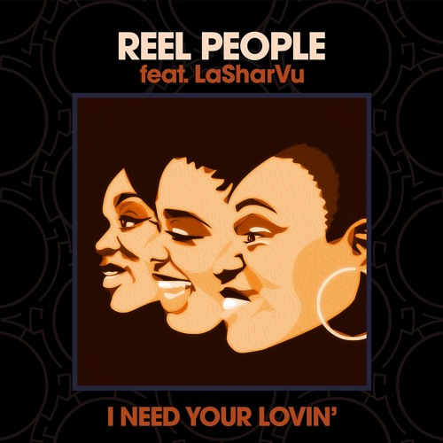 Reel People feat. LaSharVu – I Need Your Lovin' (Mousse T. Remix)