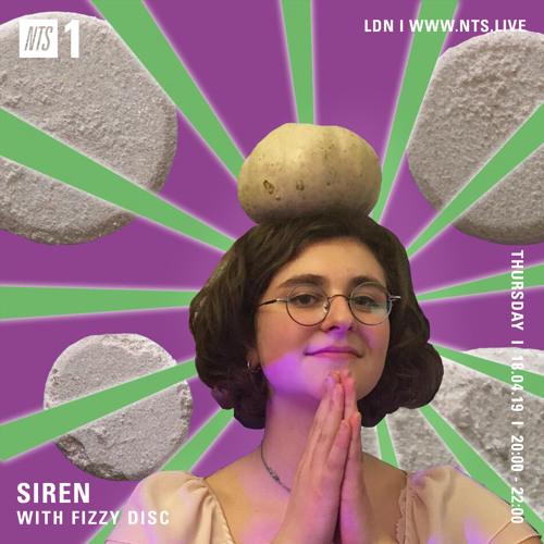 NTS: SIREN w/ Fizzy Disc - 18.04.19