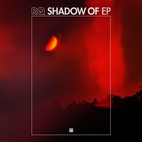 RQ - Shadow Of 2019 [EP]