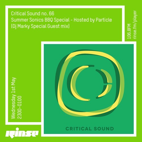 Particle - Critical Music Rinse FM (Marky Guest Mix) (01-05-2019)