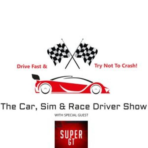 The Car, Sim & Race Driver Show -- Super GT Interview Special