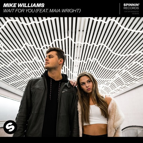 Mike Williams - Wait For You (feat. Maia Wright) [OUT NOW]