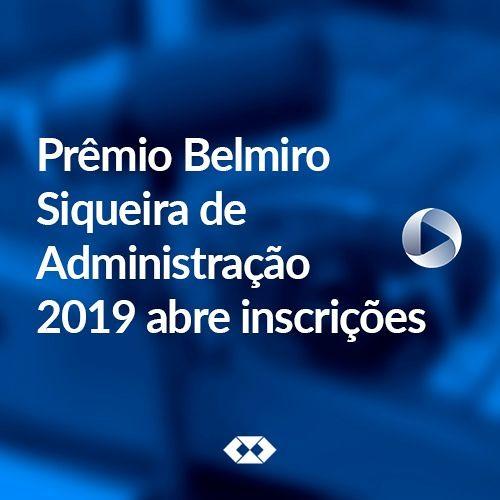 Prêmio Belmiro Siqueira de Administração 2019 abre inscrições