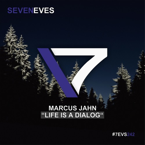 Marcus Jahn - Life Is A Dialog (7EVS243)