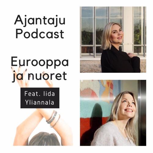 Ajantaju Podcast, osa 8: EU ja nuoret, vieraana Iida Yliannala