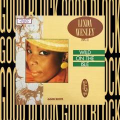 Linda Wesley - Wild On The Isle (Good Block Edit)