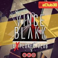 Vince Blakk - Explorer Club (#eClub30)
