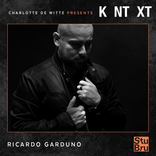 Charlotte de Witte presents KNTXT: Ricardo Garduno (04.05.2019)