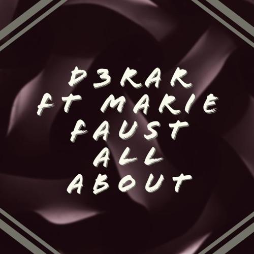 D3RaR Ft Marie Faust All About (Original Mix)