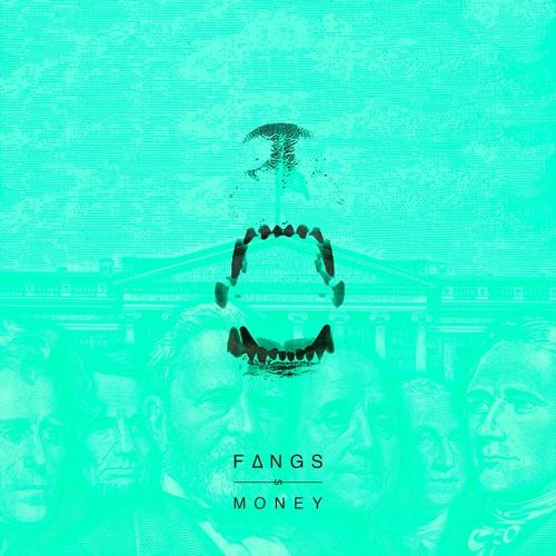 FANGS - Money