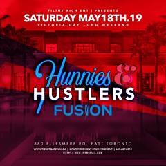 HUNNIES & HUSTLERS MAY 18th 2019