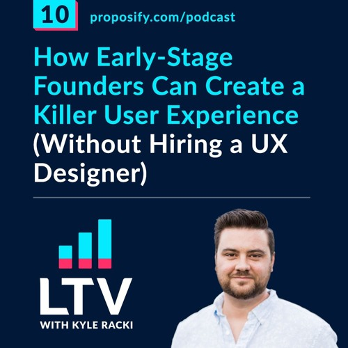 How early-stage founders can create a killer user experience (without hiring a UX designer) | EP 10