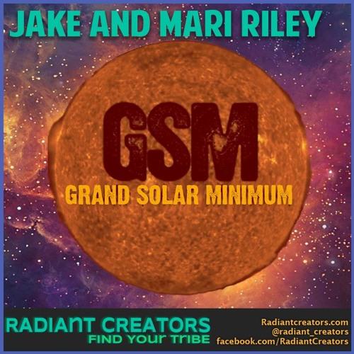 Jake and Mari Riley - Grand Solar Minimum 101