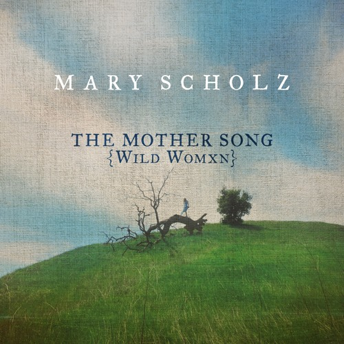 The Mother Song (Wild Womxn)