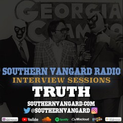 Truth - Southern Vangard Radio Interview Sessions