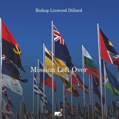 Bishop Linwood Dillard | Mission Left Over