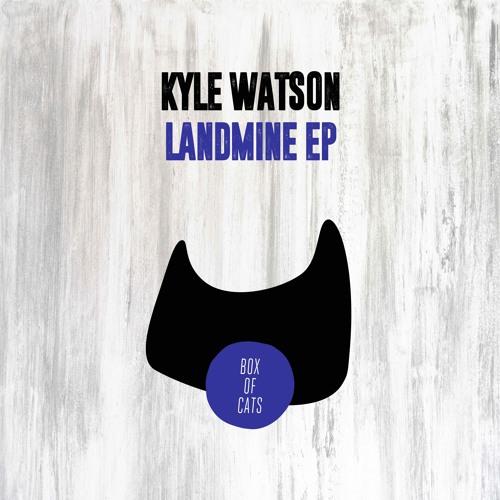 BOC065 - Kyle Watson - Landmine EP OUT NOW