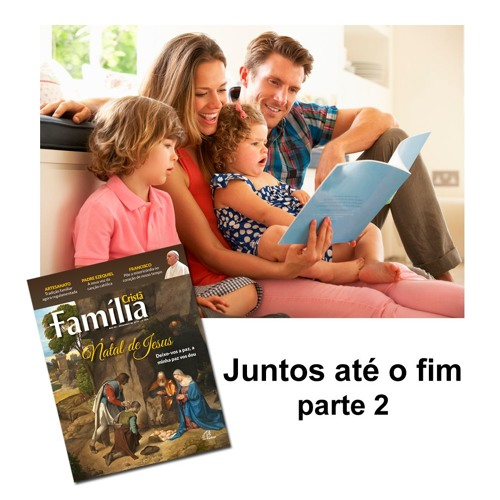 Família ser um - JUNTOS ATÉ O FIM - parte 2 - 22.04.2019 (pgm-2471)