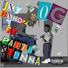 OG - Jxybxndz X Pablo $tunna (prod. by kingdrumdummie)