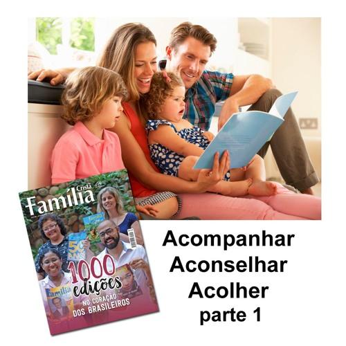 Família ser um - ACOMPANHAR - ACONSELHAR E ACOLHER - parte 1 - 29.04.2019 (pgm-2476)
