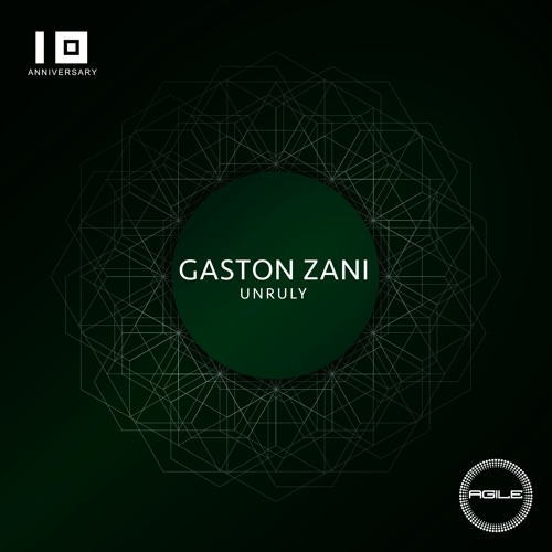 Gaston Zani - Unruly EP [Agile Recordings]