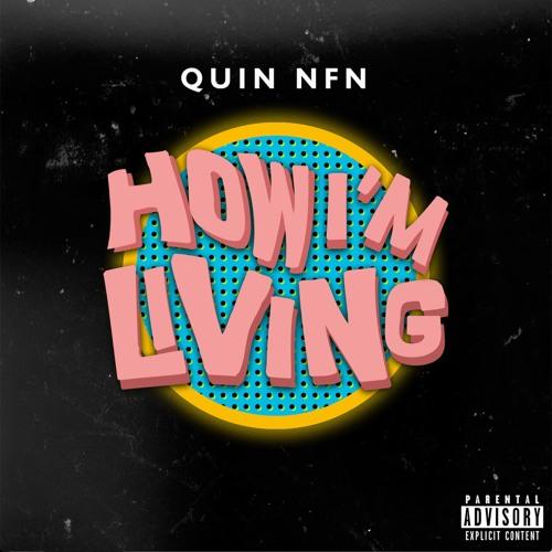 Quin NFN - How I'm Living