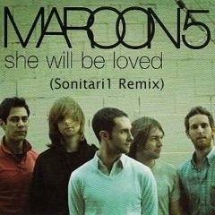 Maroon 5 - She Will Be Loved (Sonitari1 Remix)