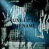 Download Live Up To My Name By J.P The Hard Hitta X John John Bink$ Mp3