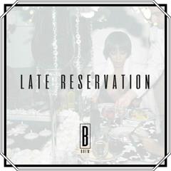 Late Reservation (Prod. By Jupiter)